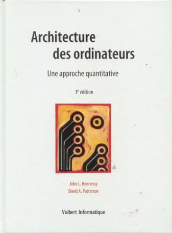 """architectures des ordinateurs ; une approche quantitative ; 3e edition"" (2711787001) by David Patterson"