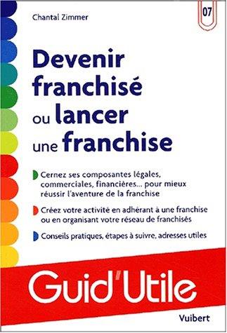 9782711787579: Devenir franchis� ou lancer une franchise