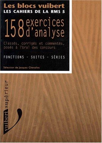 158 exercices d'analyse : Classés, corrigés et commentés posés &...