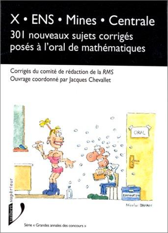 9782711788071: X - ENS - Mines - Centrale : 301 nouveaux sujets corrigés pour mp posés à l'oral de mathématiques