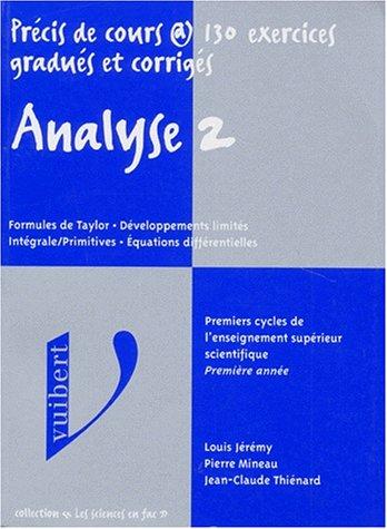 9782711788453: ANALYSE. Tome 2, Formules de Taylor, Développements limités, Intégrale/Primitives, Equations différentielles