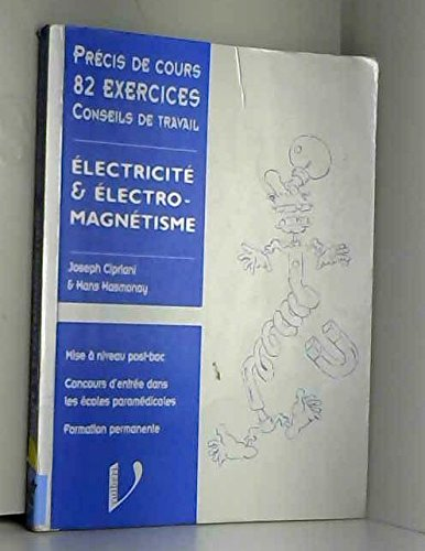 9782711788675: ELECTRICITE & ELECTROMAGNETISME. Cours, applications & exercices