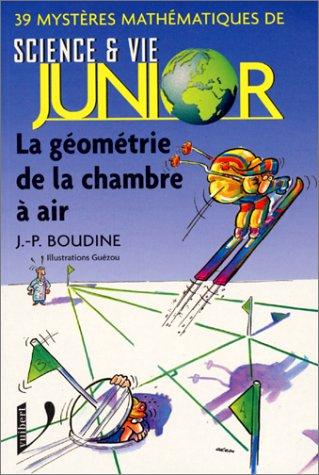 9782711789023: 39 myst�res math�matiques de Sciences et Vie Junior : La g�om�trie de la chambre � air