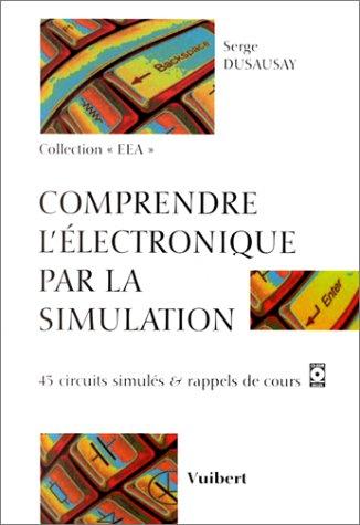9782711789528: Comprendre l'électronique par la simulation