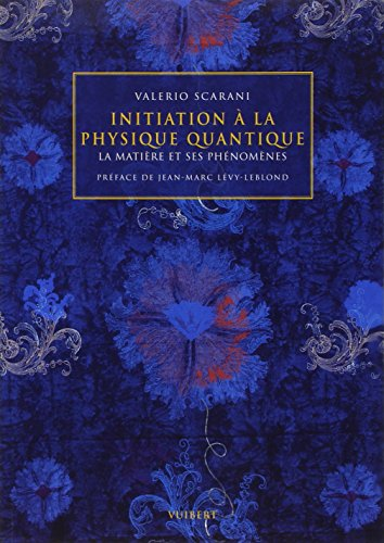 9782711791415: Initiation à la physique quantique : La matière et ses phénomènes