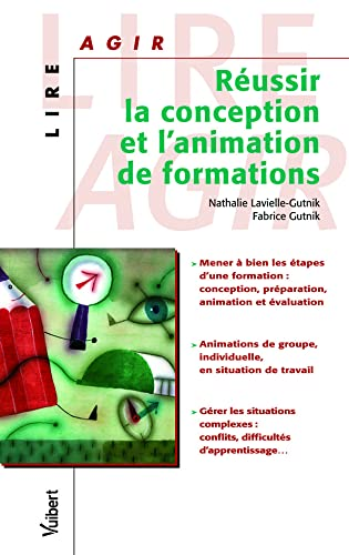9782711791606: Réussir la conception et l'animation de formations