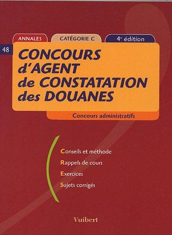 9782711792955: Concours d'agent de constatations des douanes ( 4ème édition)annales catégorie C