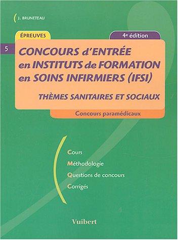 Concours d'entrée en instituts de formation en soins infirmiers: Bruneteau, Jacques