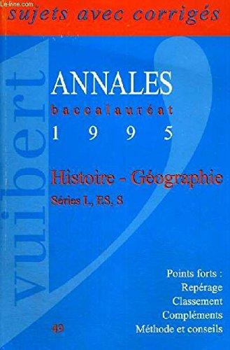 9782711794492: Annales baccalauréat 1995 / histoire-geographie series l, es, s / sujets avec corriges