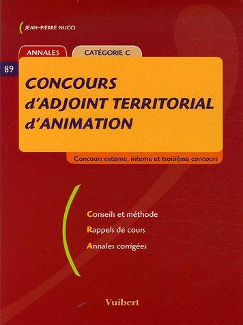 9782711794959: Concours d'adjoint territorial d'animation : Annales Catégorie C, Coucours externe, interne et troisième concours