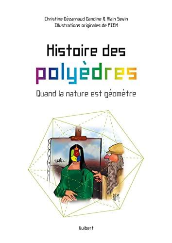 Histoire des poly?dres : Quand la nature: D?zarnaud Dandine, Christine