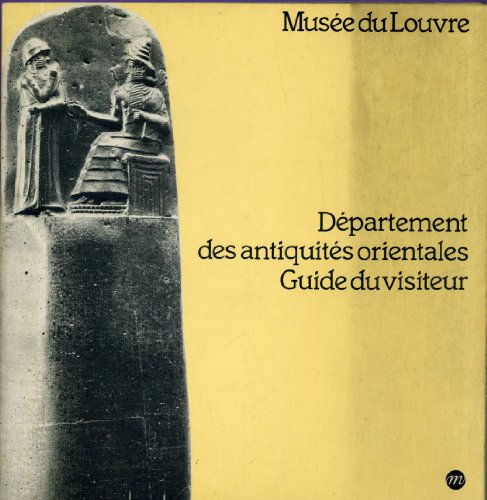 Musée du Louvre, Département des antiquités orientales: Guide du visiteur (French Edition) (2711800830) by Musée du Louvre