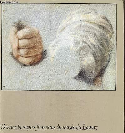 Dessins baroques florentins du Musée du Louvre: LXXIVe exposition du Cabinet des dessins : Musée du Louvre, 2 octobre 1981-18 janvier 1982 : [catalogue (French Edition) (2711801934) by Musée du Louvre