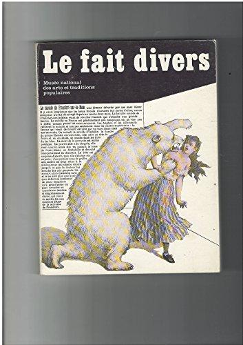 9782711802258: Le Fait divers : Exposition, Paris, Mus�e national des arts et traditions populaires, 19 novembre 1982-18 avril 1983