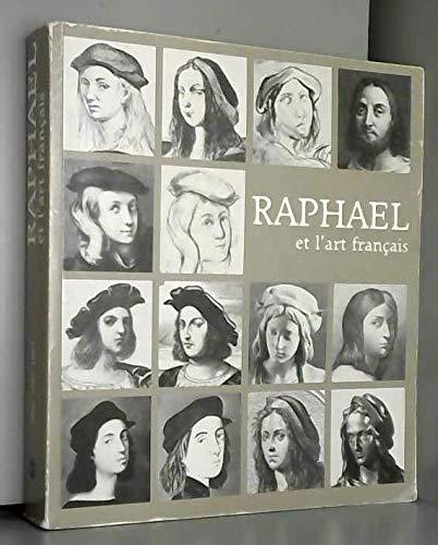 Raphael et l'art francais: Galeries nationales du Grand Palais, Paris, 15 novembre 1983-13 ...