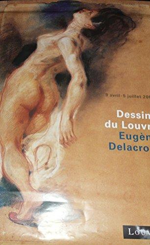 Dessins d'Eugène Delacroix, 1798-1863 (Inventaire général des dessins, Ecole française / Musée du Louvre, Cabinet des dessins) (French Edition) (2711802604) by Musée du Louvre