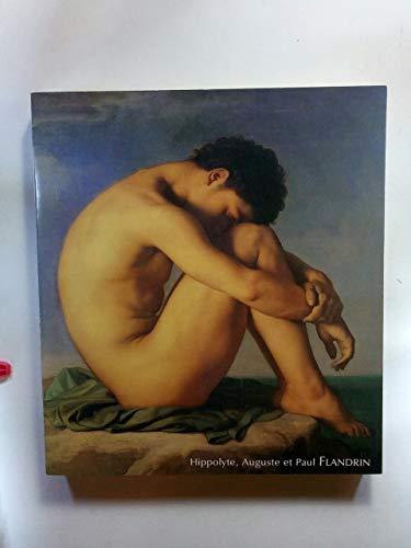 Hippolyte, Auguste et Paul Flandrin: Une fraternite picturale au XIXe siecle : Paris, Musee du ...