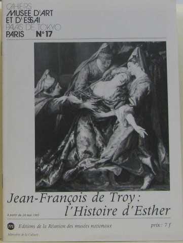 Jean Francois de Troy l'Histoire d'Esther Cahiers: Collective