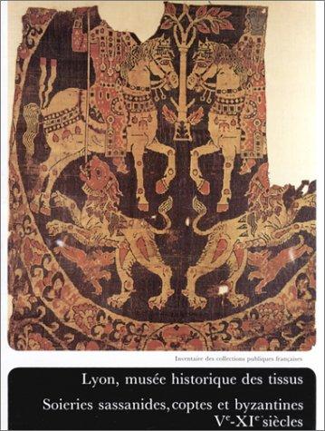 9782711820092: Lyon, musée historique des tissus : Soieries sassanides, coptes et byzantines, Ve-XIe siècles