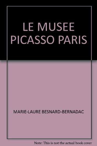 Le Musee Picasso Paris (English edition): Besnard-Bernadac, Marie-Laure