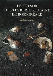 Musee Du Louvre : Le Tresor D'orfevrerie Romaine De Boscoreale: Musee Du Louvre / Francois ...