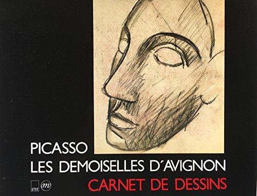 Picasso: Les Demoiselles d'Avignon: Carnet de dessins: Picasso, Pablo and Brigitte Leal
