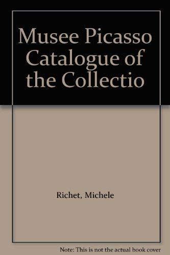 Musee Picasso Catalogue of the Collectio: Michele Richet