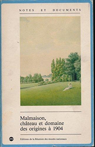 Malmaison, ch?teau et domaine des origines ? 1904: Bernard Chevallier