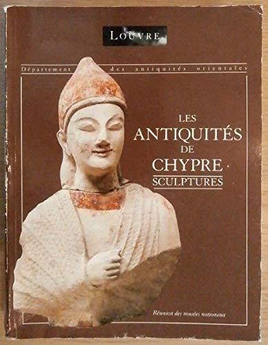 Catalogue des antiquités de Chypre: Sculptures (French Edition) (2711822796) by Musée du Louvre