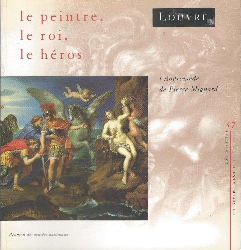9782711823062: Le peintre, le roi, le héros: L'Andromède de Pierre Mignard