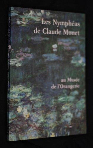 Les Nymphéas de Claude Monet au Musée de l'Orangerie. Nouvelle édition ...