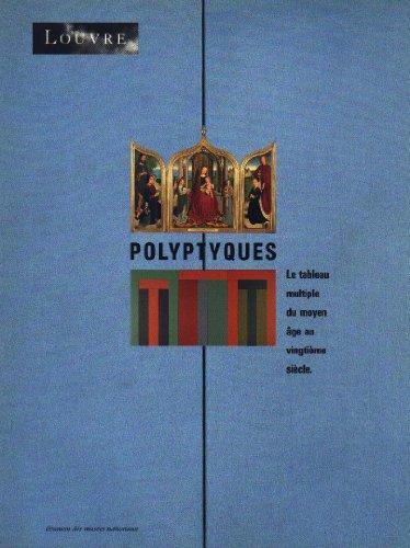 9782711823314: Polyptyques : Le tableau multiple du Moyen âge au vingtième siècle, [exposition, Paris], Musée du Louvre, 27 mars-25 juillet 199