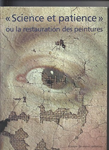 Science et patience, ou, La restauration des: Segolene Bergeon