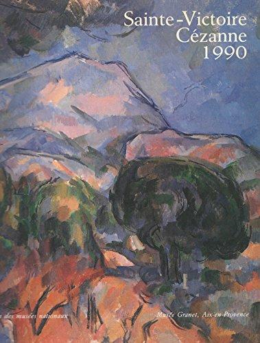 9782711823666: Sainte-Victoire, Cézanne : Exposition Aix-en-Provence, Musée Granet, Musée des tapisseries, Pavillon de Vendôme (16 juin-2 septembre 1990)