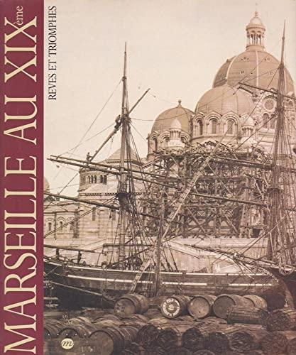 9782711824878: Marseille au XIXe : R�ves et triomphes, [exposition], Mus�es de Marseille, 16 novembre 1991-15 f�vrier 1992