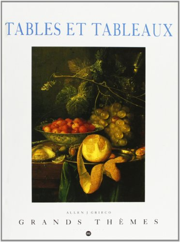 Tables et Tableaux (Grand Themes): Grieco, Allen J.