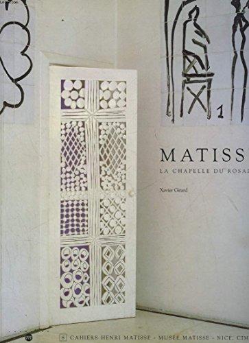 9782711825462: La chapelle du Rosaire, 1948-1951 (Cahiers Henri Matisse) (French Edition)