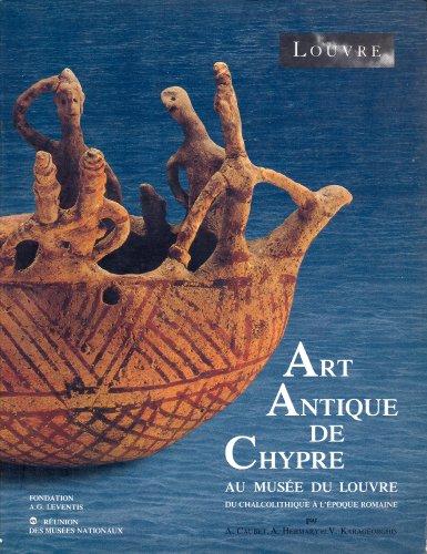 9782711825622: Art antique de Chypre au Mus�e du Louvre : Du chalcolithique � l'�poque romaine