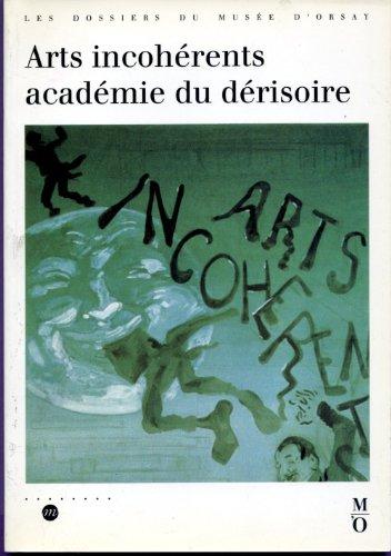 9782711825813: Arts incohérents, académie du dérisoire (Les dossiers du Musée d'Orsay) (French Edition)