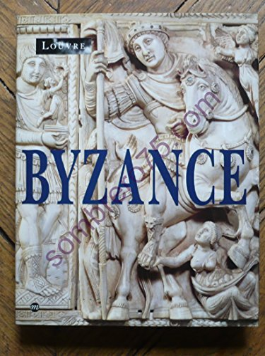 9782711826063: BYZANCE. L'art byzantin dans les collections publiques françaises, Exposition au Musée du Louvre du 3 novembre 1992 au 1er février 1993
