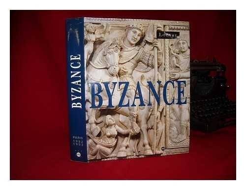 Byzance. L'art byzantin dans les collections publiques: CATALOGUE D'EXPOSITION