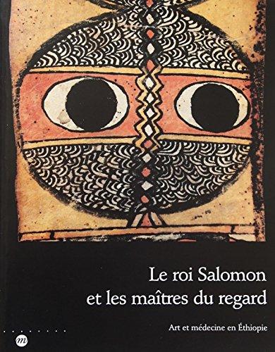 9782711826070: Le roi salomon et les maitres du regard art et medecine en ethiopie