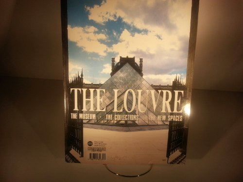 THE LOUVRE: THE MUSEUM. THE COLLECTIONS. THE NEW SPACES. (CONNAISSANCE DES ARTS): Arts, ...