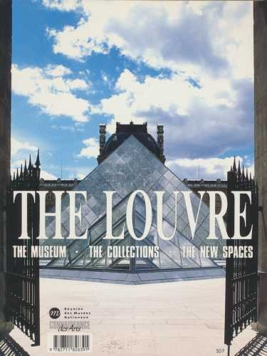 9782711826391: THE LOUVRE: THE MUSEUM. THE COLLECTIONS. THE NEW SPACES. (CONNAISSANCE DES ARTS)