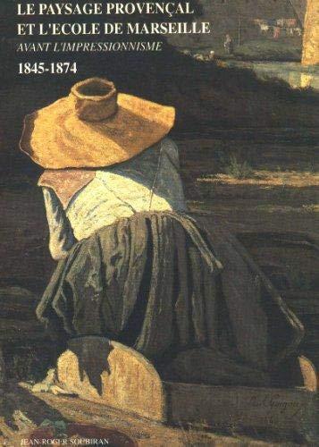 9782711826889: Le paysage provençal et l'école de Marseille avant l'impressionisme, 1845-1874 (French Edition)