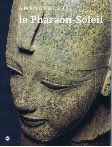 9782711827121: Amenophis III, le pharaon-soleil (French Edition)