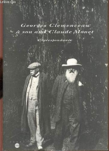 9782711827152: Georges Clemenceau à son ami Claude Monet: Correspondance (French Edition)