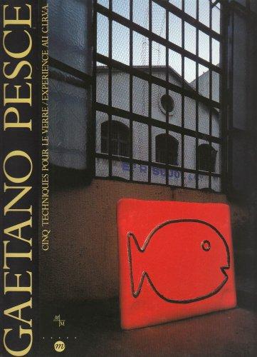Gaetano Pesce: Cinq techniques pour le verre,: Pesce, Gaetano