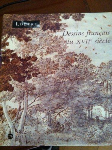 9782711827213: Dessins français du XVIIe siècle : Dans les collections publiques françaises, [exposition], Musée du Louvre, Paris, 28 janvier-26 avril 1993