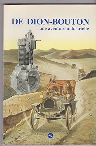 9782711827886: De Dion-Bouton: Une aventure industrielle : 5 mars-31 mai 1993, Musee national de la voiture et du tourisme, Chateau de Compiegne (French Edition)
